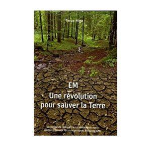 EM livre une révolution pour sauver la terre